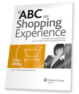Imagen de El ABC del Shopping Experience. Cómo generar experiencias para vender más en el punto de venta