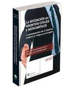 Imagen de La mediación en asuntos civiles y mercantiles. La transposición de la Directiva 2008/52 en Francia y en España