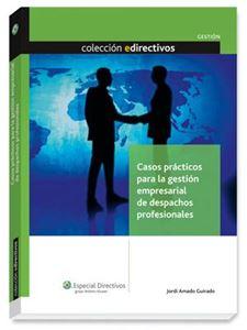 Imagen de Casos prácticos para la gestión empresarial de despachos profesionales