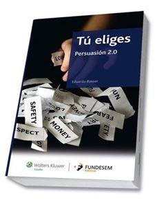 Imagen de Tú Eliges. Persuasión 2.0