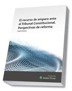 Imagen de El recurso de amparo ante el Tribunal Constitucional. Perspectivas de reforma.
