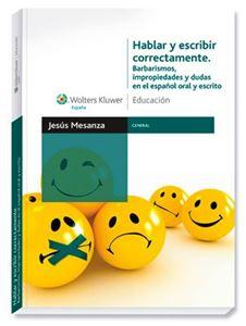 Imagen de Hablar y escribir correctamente. Barbarismos, impropiedades y dudas en el español oral y escrito