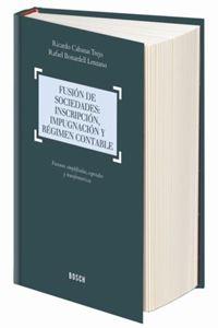 Imagen de Fusión de sociedades: inscripción, impugnación y régimen contable