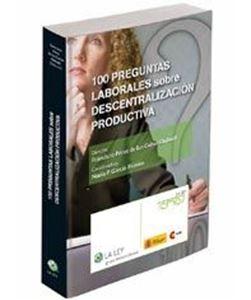 Imagen de 100 preguntas laborales sobre descentralización productiva