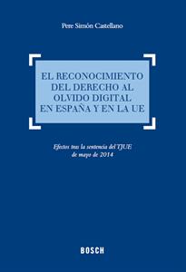 Imagen de El reconocimiento del derecho al olvido digital en España y en la UE