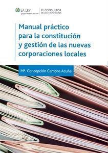 Imagen de Manual práctico para la constitución y gestión de las nuevas corporaciones locales