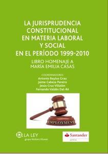 Imagen de La jurisprudencia constitucional en materia laboral y social en el período 1999-2010