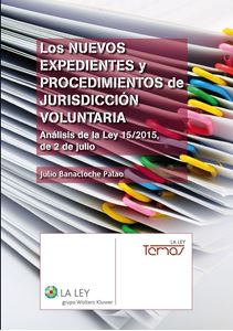 Imagen de Los nuevos expedientes y procedimientos de jurisdicción voluntaria