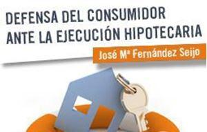 Imagen de La defensa del consumidor ante los procedimientos de ejecución hipotecaria