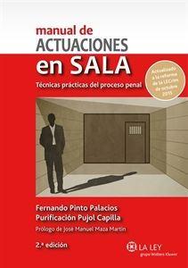 Imagen de Manual de actuaciones en Sala. Técnicas prácticas del proceso penal. 2ª edición