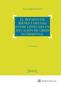 Imagen de El reparto de bienes y deudas entre cónyuges en situación de crisis matrimonial. 2ª edición