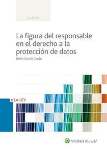 Imagen de La figura del responsable en el derecho a la protección de datos