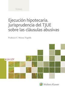 Imagen de Ejecución hipotecaria. Jurisprudencia del TJUE sobre las cláusulas abusivas