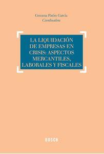 Imagen de La liquidación de empresas en crisis: aspectos mercantiles, laborales y fiscales