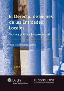 Imagen de El Derecho de Bienes de las Entidades Locales. Teoria y Práctica Jurisprudencial