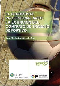 Imagen de El Deportista Profesional ante la Extinción del Contrato de Trabajo Deportivo