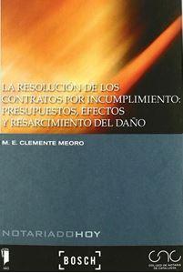 La resolución de los contratos por incumplimiento: presupuestos, efectos y resarcimiento del daño