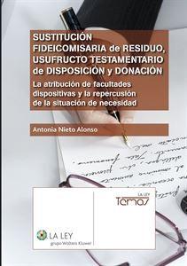 Imagen de Sustitución fideicomisaria de residuo, usufructo testamentario de disposición y donación