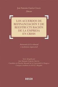 Los acuerdos de refinanciación y de reestructuración de las empresas en crisis