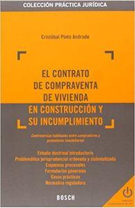 Imagen de El contrato de compraventa de vivienda en construcción y su incumplimiento