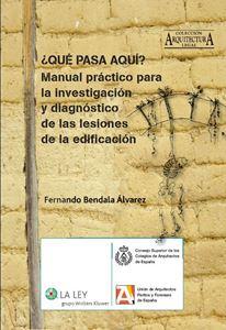 Imagen de ¿Qué pasa aquí? Manual práctico para la investigación y diagnóstico de las lesiones de la edificación