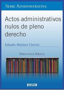 Imagen de BBB. Actos administrativos nulos de pleno derecho (Suscripción)