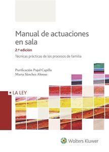 Imagen de Manual de actuaciones en Sala. Técnicas prácticas de los procesos de familia. 2ª edición