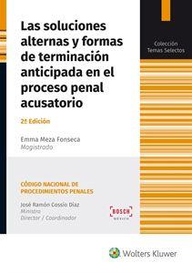 Imagen de Las soluciones alternas y formas de terminación anticipada en el proceso penal acusatorio. 2.ª Edición