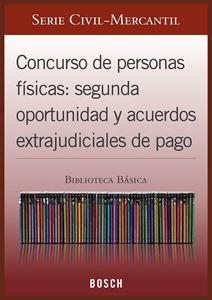 Imagen de BBB. Concurso de personas físicas: segunda oportunidad y acuerdos extrajudiciales de pago (Suscripción)