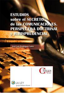 Imagen de Estudios sobre el secreto de las comunicaciones. Perspectiva doctrinal y jurisprudencial