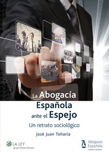 Imagen de La abogacía española ante el espejo. Un retrato sociológico