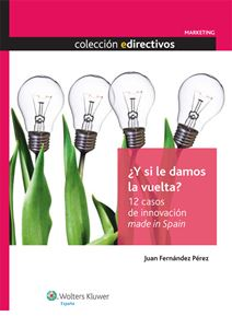 Imagen de ¿Y si le damos la vuelta? 12 casos de innovación Made in Spain