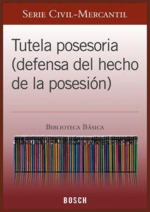 Imagen de BBB. Tutela posesoria (defensa del hecho de la posesión) (Suscripción)