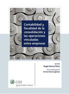Imagen de Contabilidad y fiscalidad de la consolidación y las operaciones vinculadas entre empresas