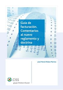 Guía de facturación. Comentarios al nuevo reglamento y doctrina