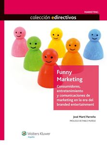 Imagen de Funny marketing. Consumidores, entretenimiento y comunicaciones de marketing en la era del Branded Entertainment