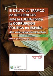 Imagen de El delito de tráfico de influencias ante la lucha contra la corrupción política en España