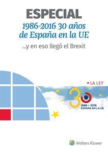 Imagen de ESPECIAL 1986-2016 30 AÑOS DE ESPAÑA EN LA UE Y EN ESO LLEGO EL BREXIT