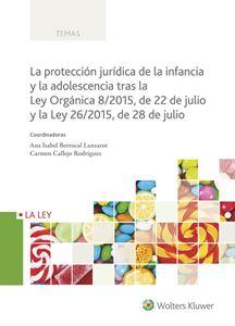Imagen de La protección jurídica de la infancia y la adolescencia tras la Ley Orgánica 8/2015, de 22 de julio y la Ley 26/2015, de 28 de julio