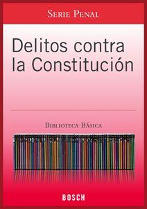 Imagen de BBB. Delitos contra la Constitución (Suscripción)