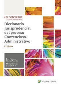 Imagen de Diccionario jurisprudencial del proceso contencioso-administrativo. 2ª Edición