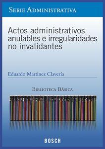 Imagen de BBB. Actos administrativos anulables e irregularidades no invalidantes (Suscripción)