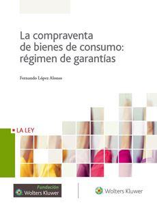 Imagen de La compraventa de bienes de consumo: régimen de garantías