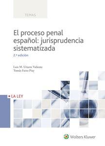 Imagen de El proceso penal español: jurisprudencia sistematizada. 2ª Edición