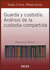 Imagen de BBB. Guarda y Custodia. Análisis de la custodia compartida (Suscripción)