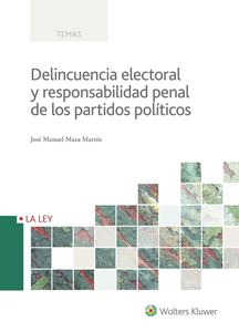 Imagen de Delincuencia electoral y responsabilidad penal de los partidos políticos