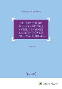 Imagen de El reparto de bienes y deudas entre cónyuges en situaciones de crisis matrimonial. 3ª Edición