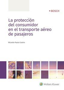 Imagen de La protección del consumidor en el transporte aéreo de pasajeros - versión papel