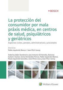 Imagen de La protección del consumidor por mala práxis médica, en centros de salud, psiquiátricos y geriátricos