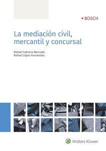 Imagen de La mediación civil, mercantil y concursal - versión digital